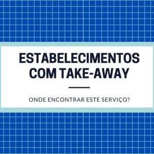 Estabelecimentos com take-away e/ou delivery